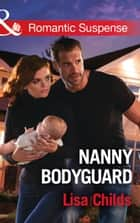 Nanny Bodyguard (Mills & Boon Romantic Suspense) (Bachelor Bodyguards, Book 5) ebook by Lisa Childs