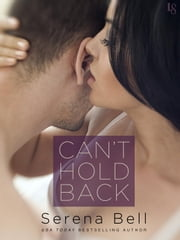 Can't Hold Back - A Returning Home Novel ebook by Serena Bell