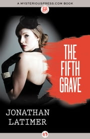 The Fifth Grave ebook by Jonathan Latimer