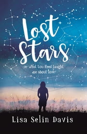 Lost Stars or What Lou Reed Taught Me About Love 電子書 by Lisa Selin Davis