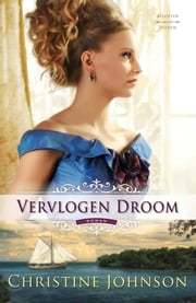 Vervlogen droom ebook by Christine Johnson, Dominique Beentjes