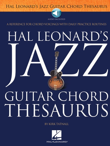 Jazz Guitar Chord Thesaurus ebook by Kirk Tatnall