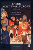 Later Medieval Europe - 1250-1520 ebook by Taylor and Francis