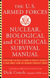 U.S. Armed Forces Nuclear, Biological And Chemical Survival Manual ebook by Dick, Capt. USN (ret) Couch,George Captain Galdorisi