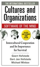 Cultures and Organizations: Software of the Mind, Third Edition ebook by Geert Hofstede, Gert Jan Hofstede, Michael Minkov