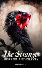 The Stranger Horror Anthology - The Stranger, #1 ebook by Jessica Cale, Denise A. Agnew, Joan Blackheart,...