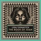 The Book of Joan audiobook by Lidia Yuknavitch
