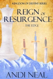 Reign of Resurgence: The Edge (Kingdom of Destiny Book 2) ebook by Andi Neal