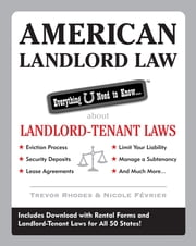 American Landlord Law: Everything U Need to Know About Landlord-Tenant Laws ebook by Trevor Rhodes