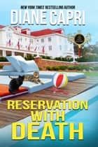Reservation with Death - A Park Hotel Mystery ebook by Diane Capri