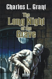 The Universe of Horror Volume 3: The Long Night of the Grave ebook by Charles L. Grant