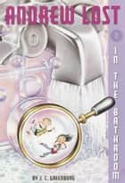 Andrew Lost #2: In the Bathroom ebook by J.C. Greenburg,Debbie Palen