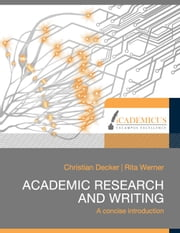 Academic research and writing - A concise introduction ebook by Christian Decker,Rita Werner