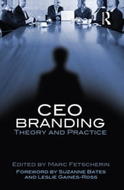 CEO Branding - Theory and Practice ebook by Marc Fetscherin