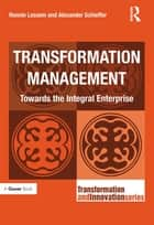 Transformation Management ebook by Ronnie Lessem,Alexander Schieffer
