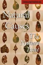 Natural Causes - The Nature Issue ebook by Bradford Morrow