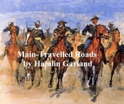 Main-Travelled Roads ebook by Hamlin Garland