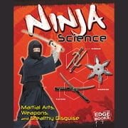 Ninja Science - Camouflage, Weapons, and Stealthy Attacks audiobook by Marcia Lusted