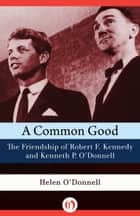 A Common Good ebook by Helen O'Donnell