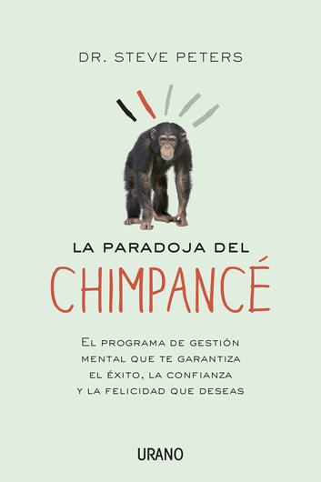 La paradoja del chimpancé ebook by Steve Peters
