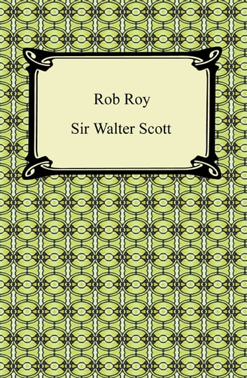 Rob Roy ebook by Sir Walter Scott