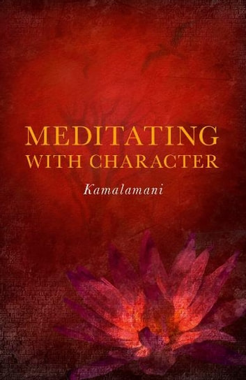 Meditating with Character ebook by Kamalamani