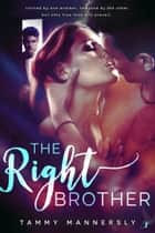 The Right Brother ebook by Tammy Mannersly
