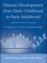 Human Development from Early Childhood to Early Adulthood - Findings from a 20 Year Longitudinal Study ebook by