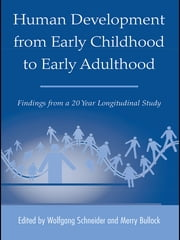 Human Development from Early Childhood to Early Adulthood - Findings from a 20 Year Longitudinal Study ebook by Wolfgang Schneider,Merry Bullock