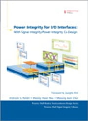 Power Integrity for I/O Interfaces - With Signal Integrity/ Power Integrity Co-Design ebook by Vishram S. Pandit,Woong Hwan Ryu,Myoung Joon Choi