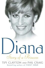 Diana - Story of a Princess ebook by Tim Clayton,Phil Craig