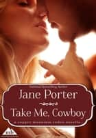 Take Me, Cowboy ebook by Jane Porter