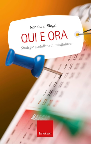 Qui e ora. Strategie quotidiane di mindfulness ebook by Ronald D. Siegel