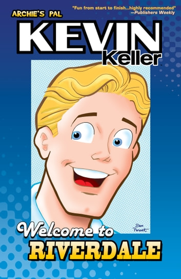 Kevin Keller: Welcome to Riverdale eBook by Dan Parent