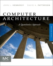Computer Architecture - A Quantitative Approach ebook by John L. Hennessy,David A. Patterson