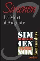 La mort d'Auguste - Romans durs ebook by Georges SIMENON