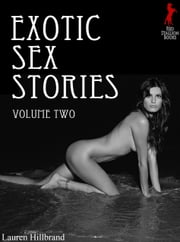 Exotic Sex Stories Volume 2 ebook by Lauren Hillbrand