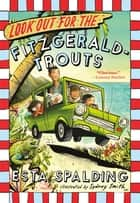 Look Out for the Fitzgerald-Trouts eBook by Esta Spalding, Sydney Smith