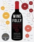 Wine Folly - The Essential Guide to Wine ebook by Madeline Puckette, Justin Hammack