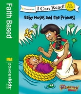 The Beginner's Bible Baby Moses and the Princess ebook by Zondervan
