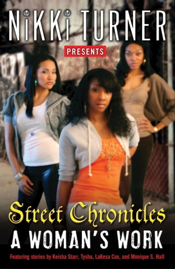 A Woman's Work: Street Chronicles - Stories ebook by Nikki Turner