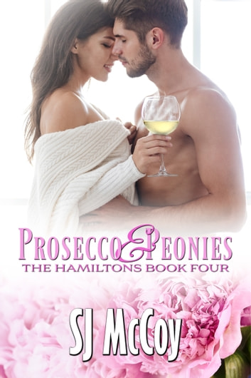 Prosecco and Peonies ebook by SJ McCoy
