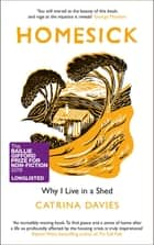 Homesick - Why I Live in a Shed ebook by Catrina Davies