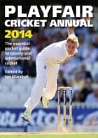 Playfair Cricket Annual 2014 ebook by Ian Marshall