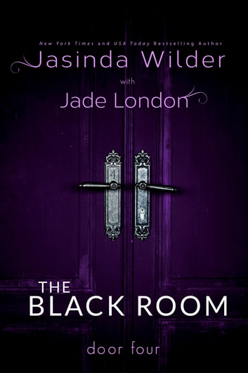 The Black Room: Door Four ebook by Jasinda Wilder,Jade London