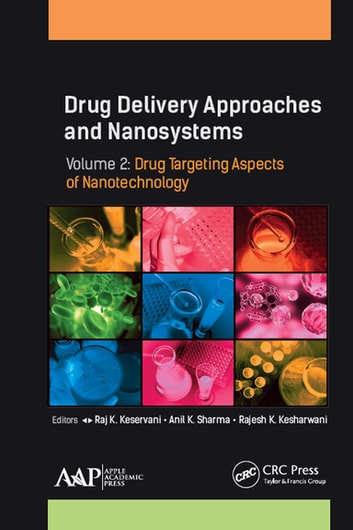 Drug Delivery Approaches and Nanosystems, Volume 2 - Drug Targeting Aspects of Nanotechnology ebook by