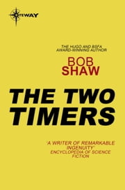 The Two Timers ebook by Bob Shaw