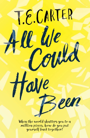 All We Could Have Been ebook by T.E. Carter