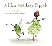 Hen for Izzy Pippik, A ebook by Aubrey Davis,Marie Lafrance