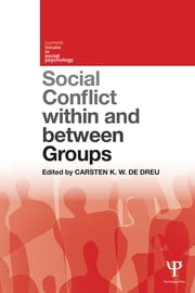 Social Conflict within and between Groups ebook by Carsten K. W. De Dreu